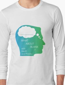 What About Blank Logo w/ Words Long Sleeve T-Shirt