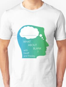 What About Blank Logo w/ Words Unisex T-Shirt