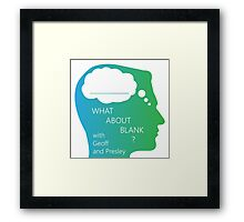 What About Blank Logo w/ Words Framed Print