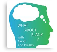 What About Blank Logo w/ Words Canvas Print