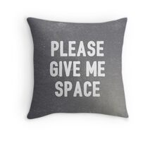 Please Give Me Space Throw Pillow
