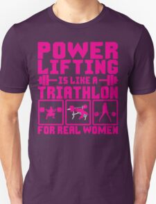 Powerlifting Is Like A Triathlon For REAL Women Unisex T-Shirt