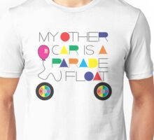 My Other Car Is A Parade Float Unisex T-Shirt