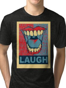 LAUGH Tri-blend T-Shirt