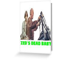 Pulp Fiction - Zed's Dead Baby Greeting Card