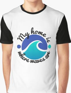 home surf surfer quote Graphic T-Shirt