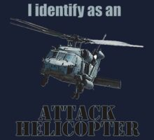 I identify as an ATTACK HELICOPTER Baby Tee