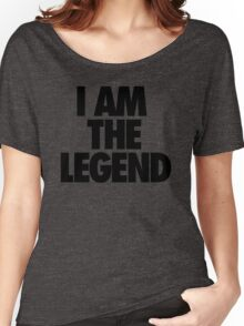 I AM THE LEGEND Women's Relaxed Fit T-Shirt