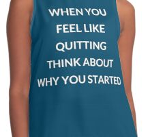 When you feel like quitting... Contrast Tank