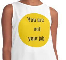 You are not your job Fight Club Contrast Tank