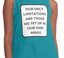 OUR ONLY LIMITATIONS Contrast Tank