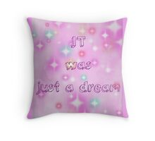 It Was Just A Dream... Throw Pillow