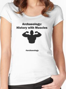 Archaeology: History With Muscles Women's Fitted Scoop T-Shirt