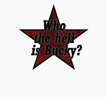 Who the hell is Bucky? Ver. 1 Unisex T-Shirt