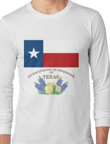 Everything is Sweeter in Texas Long Sleeve T-Shirt