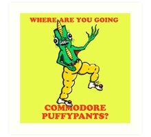 Where Are You Going Commodore Puffypants? Art Print