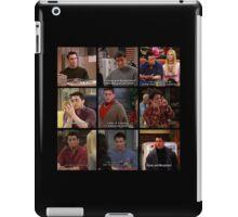 Joey Tribbiani Quote #2 iPad Case/Skin