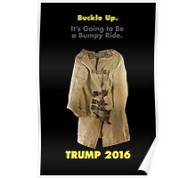 Buckle Up. Trump 2016.  Poster