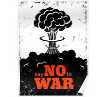 Say no to War!!! Poster