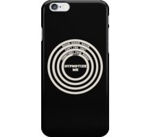 Hypnotize Me iPhone Case/Skin