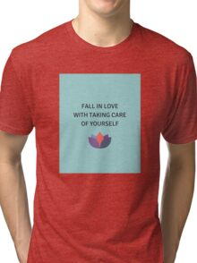 Fall in Love with Taking Care of Yourself Tri-blend T-Shirt