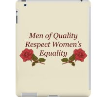 Men of Quality Respect Women's Equality iPad Case/Skin