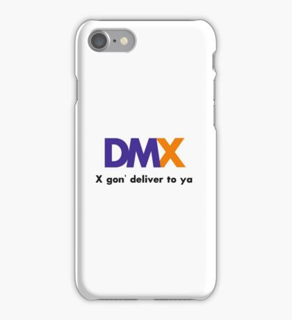 X gon' deliver to ya iPhone Case/Skin