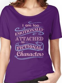 too emotionally attached to fictional characters - rose quartz - serenity Women's Relaxed Fit T-Shirt