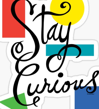 Stay Curious Sticker