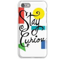 Stay Curious iPhone Case/Skin