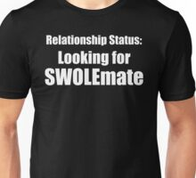 Relationship Status - Looking For Swole Mate Unisex T-Shirt