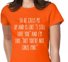 But you're not Chris Pine - Dark Version Womens Fitted T-Shirt