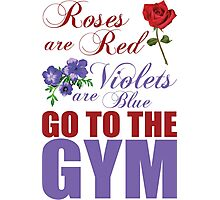 Roses Are Red, Go To The Gym Photographic Print