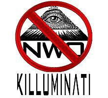 Killuminati - Anti Illuminati / New World Order Photographic Print