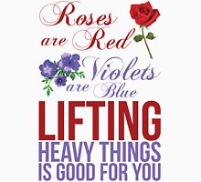 Roses Are Red, Lift Heavy Things Unisex T-Shirt