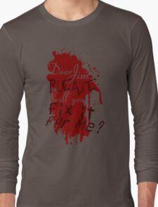 Dear Jim, Fix It For Me Long Sleeve T-Shirt