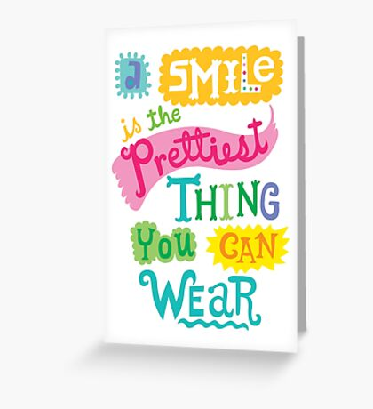 Smile is the Prettiest Thing You Can Wear Greeting Card
