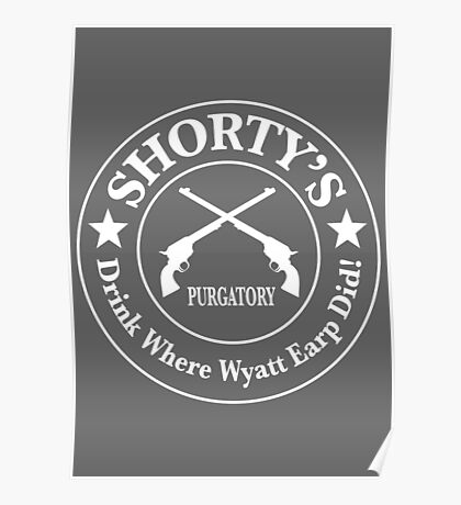 Shorty's Saloon from Wynonna Earp in white Poster