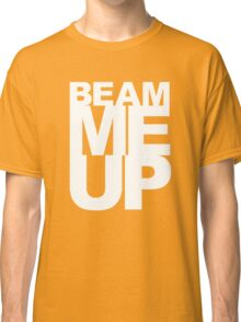 Beam Me Up Classic T-Shirt