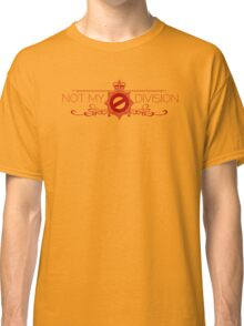 Not My Division Classic T-Shirt