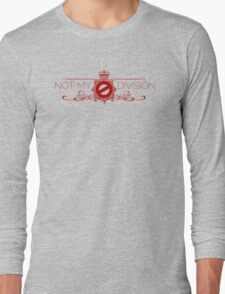 Not My Division Long Sleeve T-Shirt