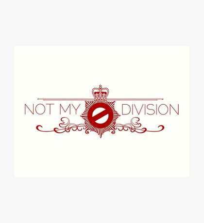 Not My Division Art Print