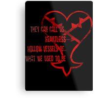 Heartless Metal Print
