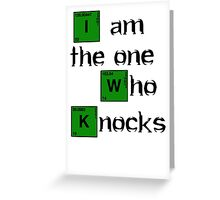 Breaking Bad Quote - I Am The One Who Knocks Greeting Card