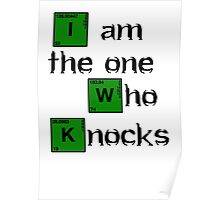 Breaking Bad Quote - I Am The One Who Knocks Poster