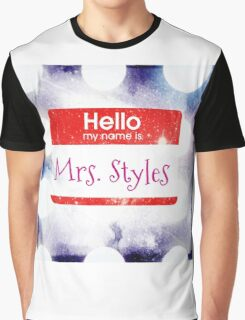 Hello My Name Is Mrs.Styles Graphic T-Shirt