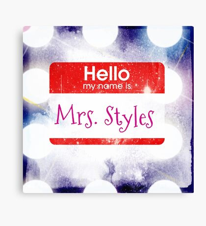 Hello My Name Is Mrs.Styles Canvas Print