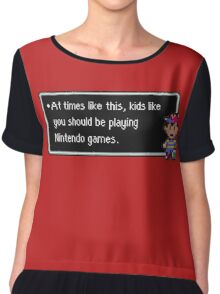 Kids Like You Should be Playing Chiffon Top