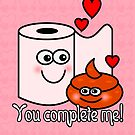 You Complete Me! by Maria  Gonzalez