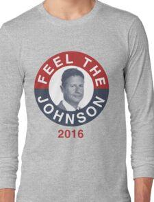 Gary Johnson Feel the Johnson Long Sleeve T-Shirt